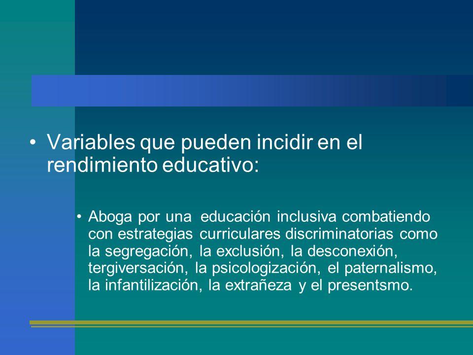 Variables que pueden incidir en el rendimiento educativo: Aboga por una educación inclusiva combatiendo con estrategias curriculares discriminatorias