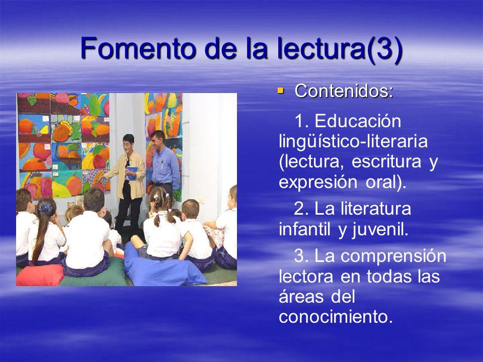 Fomento de la lectura(2) Objetivo: desarrollar la capacidad lectora. Objetivo: desarrollar la capacidad lectora. Finalidad: que el alumno pueda accede