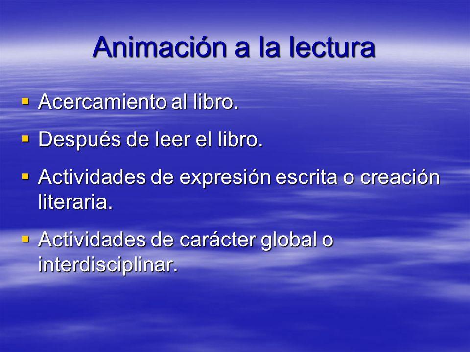 Fomento de la lectura(3) Contenidos: Contenidos: 1. Educación lingüístico-literaria (lectura, escritura y expresión oral). 2. La literatura infantil y