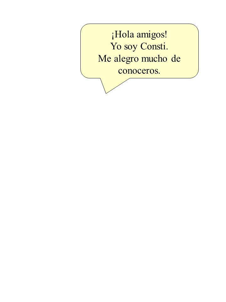 ¡Hola amigos! Yo soy Consti. Me alegro mucho de conoceros.