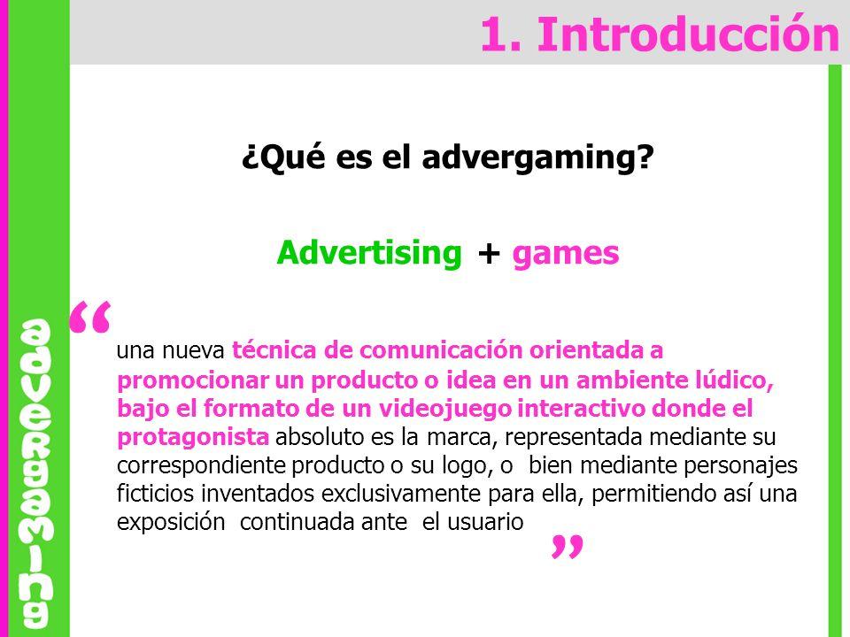 ¿Qué es el advergaming? Advertising + games una nueva técnica de comunicación orientada a promocionar un producto o idea en un ambiente lúdico, bajo e
