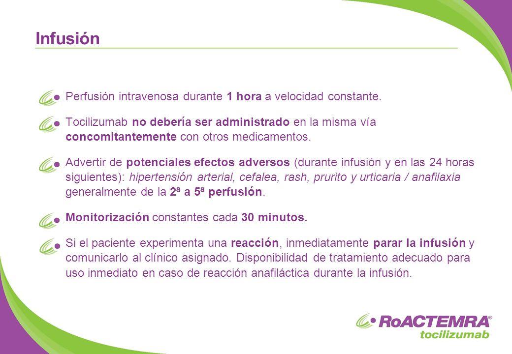 Perfusión intravenosa durante 1 hora a velocidad constante. Tocilizumab no debería ser administrado en la misma vía concomitantemente con otros medica