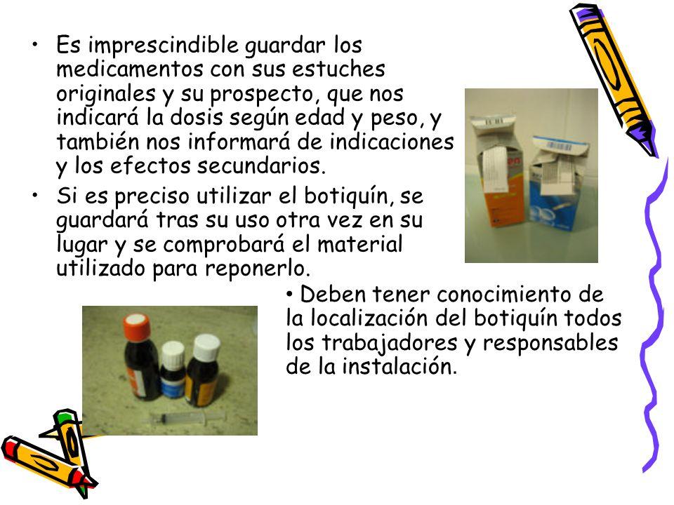 Es imprescindible guardar los medicamentos con sus estuches originales y su prospecto, que nos indicará la dosis según edad y peso, y también nos info