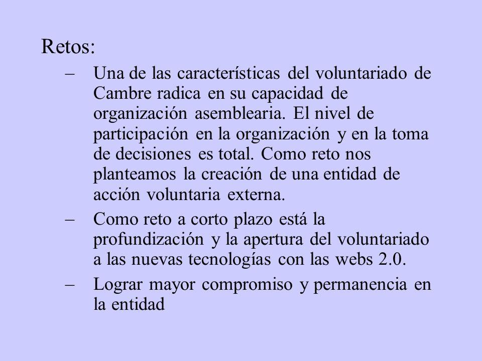 Retos: –Una de las características del voluntariado de Cambre radica en su capacidad de organización asemblearia. El nivel de participación en la orga