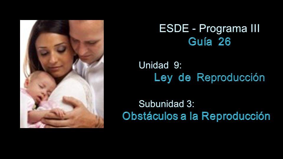 Objetivos Específicos Citar los principales obstáculos a la reproducción humana.