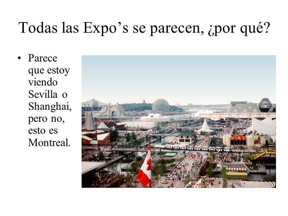 Todas las Expos se parecen, ¿por qué? Parece que estoy viendo Sevilla o Shanghai, pero no, esto es Montreal.