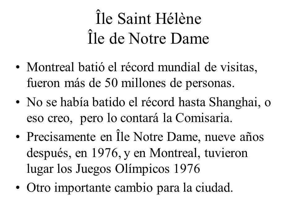 Île Saint Hélène Île de Notre Dame Montreal batió el récord mundial de visitas, fueron más de 50 millones de personas. No se había batido el récord ha