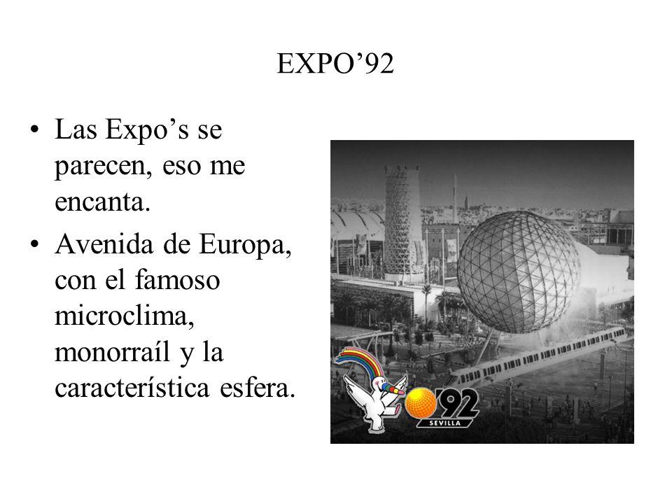 EXPO92 Las Expos se parecen, eso me encanta. Avenida de Europa, con el famoso microclima, monorraíl y la característica esfera.