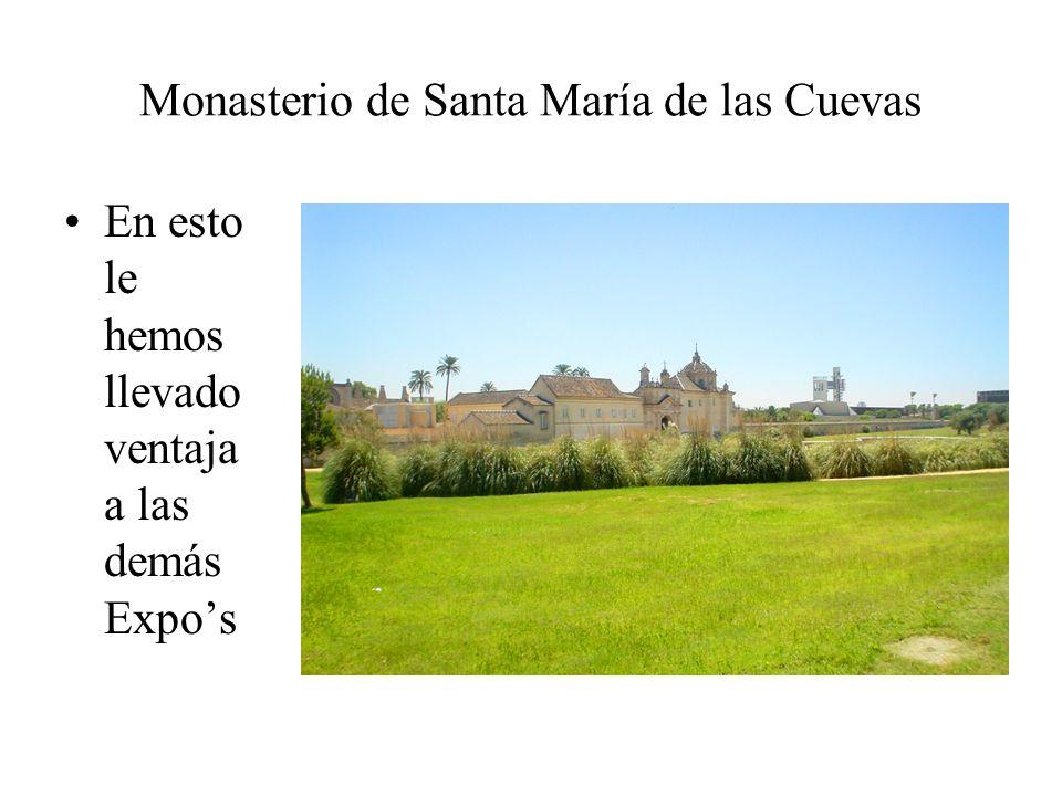Monasterio de Santa María de las Cuevas En esto le hemos llevado ventaja a las demás Expos