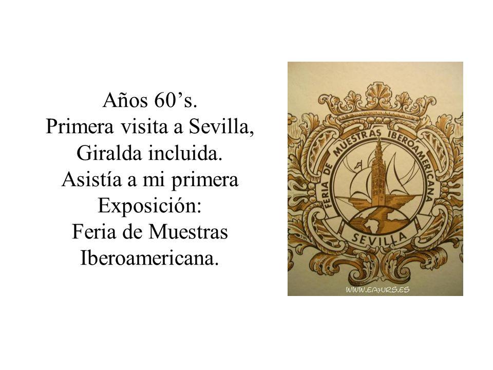 Años 60s. Primera visita a Sevilla, Giralda incluida. Asistía a mi primera Exposición: Feria de Muestras Iberoamericana.