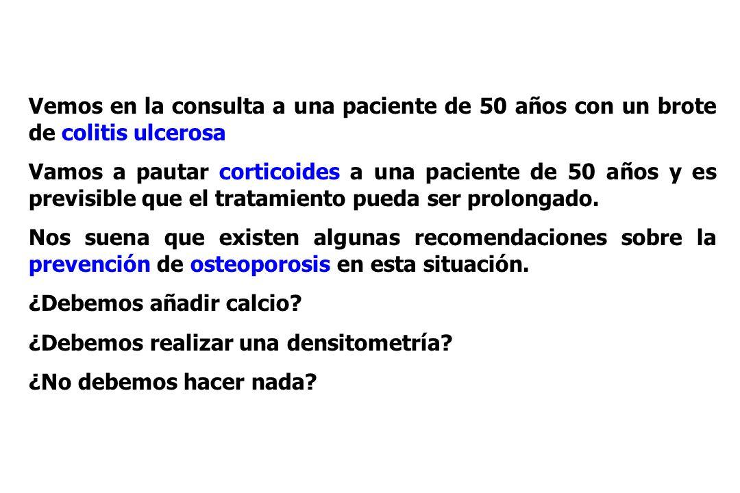 Vemos en la consulta a una paciente de 50 años con un brote de colitis ulcerosa Vamos a pautar corticoides a una paciente de 50 años y es previsible que el tratamiento pueda ser prolongado.