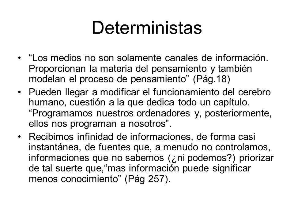 Deterministas Los medios no son solamente canales de información.