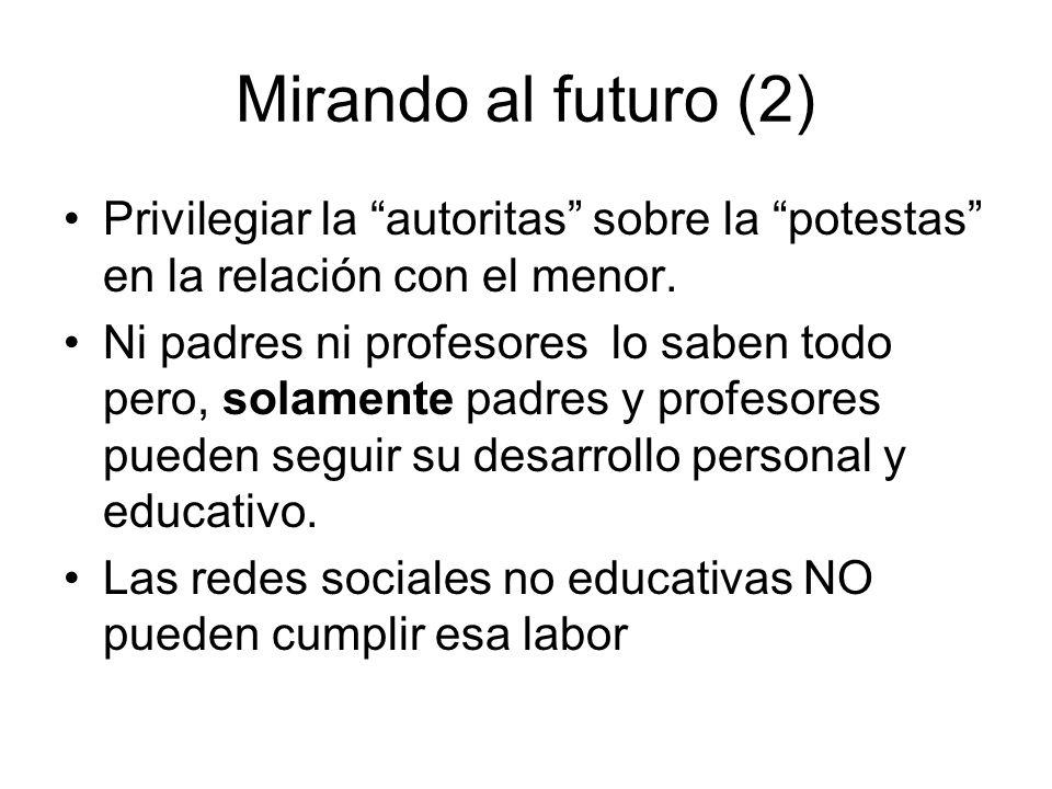 Mirando al futuro (2) Privilegiar la autoritas sobre la potestas en la relación con el menor. Ni padres ni profesores lo saben todo pero, solamente pa