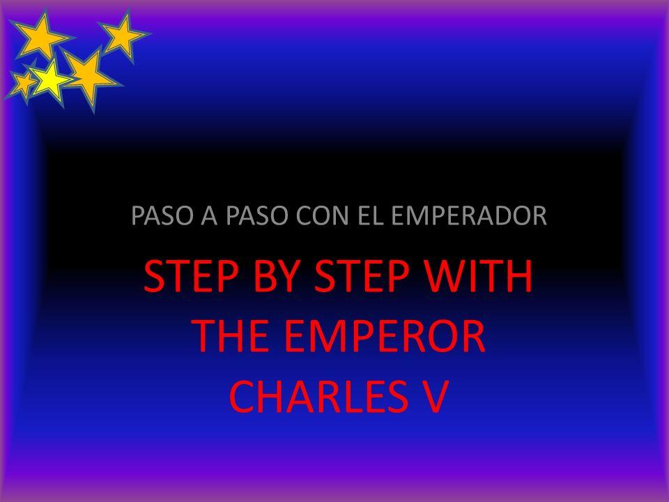 PROYECTO ESCOLAR PASO A PASO CON EL EMPERADOR STEP BY STEP WITH THE EMPEROR CHARLES V