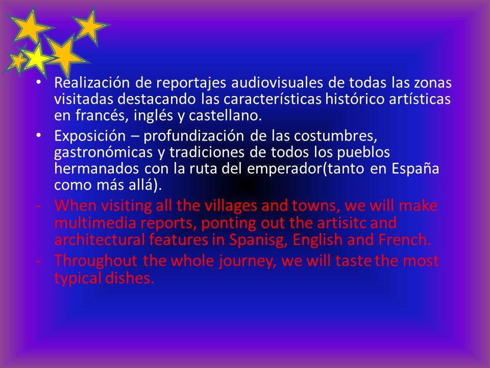 Realización de reportajes audiovisuales de todas las zonas visitadas destacando las características histórico artísticas en francés, inglés y castella