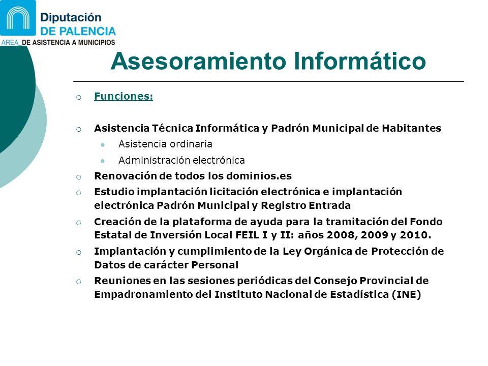 Asesoramiento Informático Funciones: Asistencia Técnica Informática y Padrón Municipal de Habitantes Asistencia ordinaria Administración electrónica R