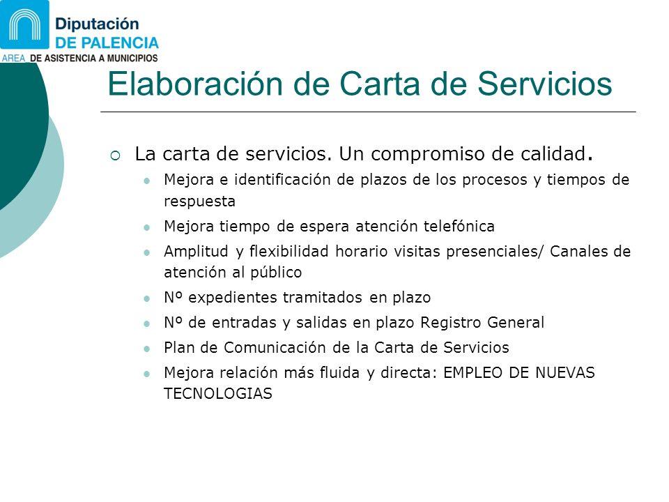 Elaboración de Carta de Servicios La carta de servicios. Un compromiso de calidad. Mejora e identificación de plazos de los procesos y tiempos de resp