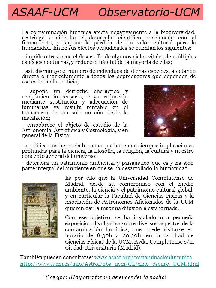 ASAAF-UCMObservatorio-UCM Es por ello que la Universidad Complutense de Madrid, desde su compromiso con el medio ambiente, la ciencia y el patrimonio