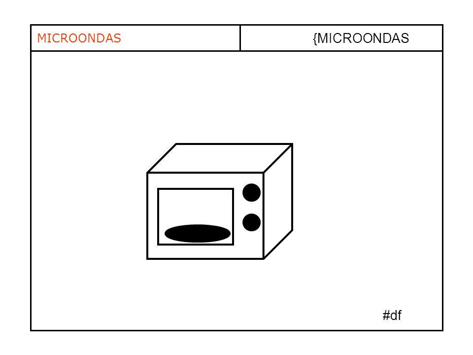{MICROONDAS MICROONDAS #df