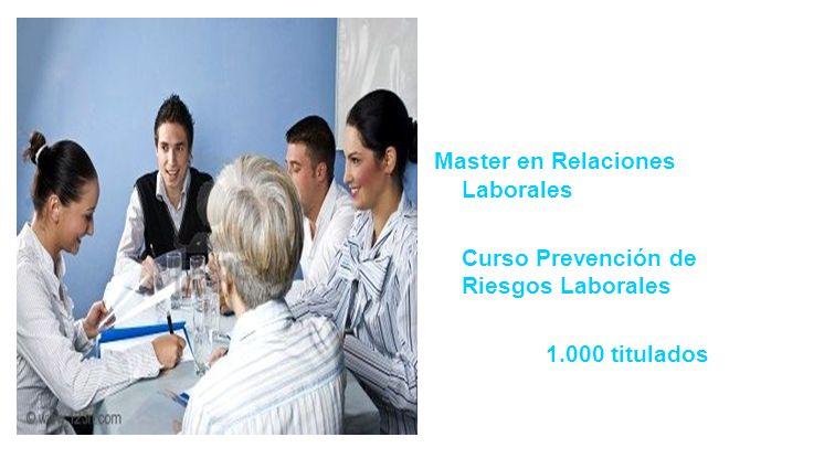Master en Relaciones Laborales Curso Prevención de Riesgos Laborales 1.000 titulados