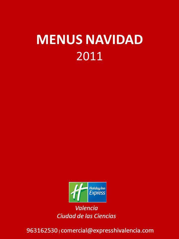MENUS NAVIDAD 2011 963162530 | comercial@expresshivalencia.com Valencia Ciudad de las Ciencias