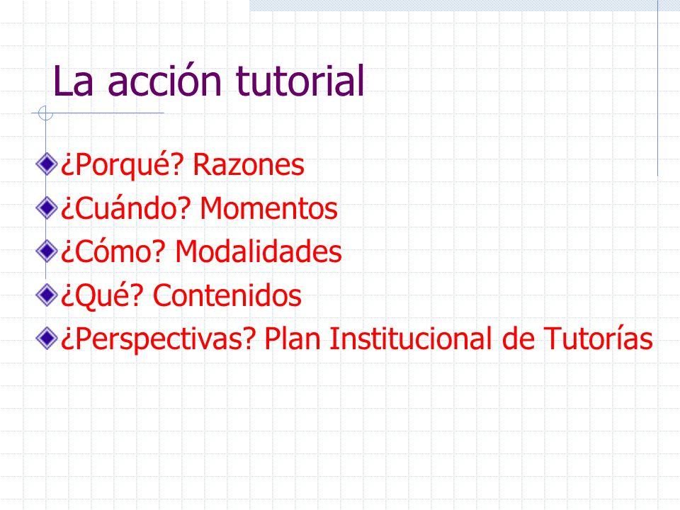 Modalidades y contenidos de la tutoría en la Universidad ¿Por qué.