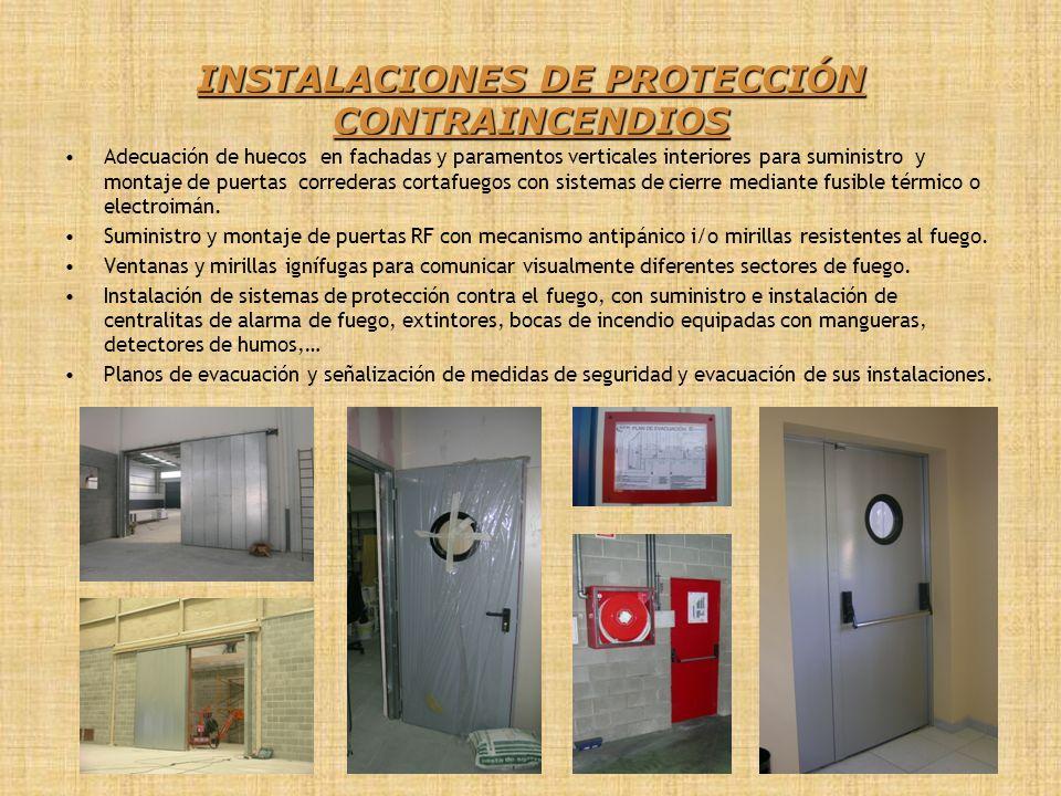 INSTALACIONES DE PROTECCIÓN CONTRAINCENDIOS Adecuación de huecos en fachadas y paramentos verticales interiores para suministro y montaje de puertas c
