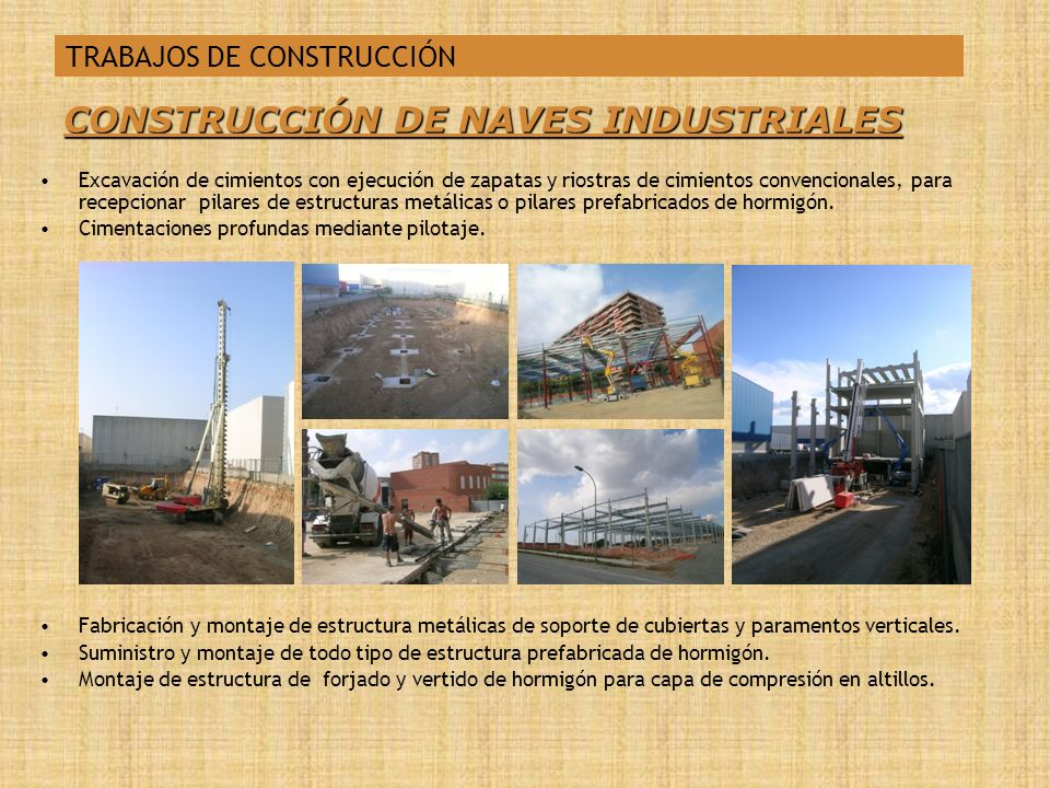 CONSTRUCCIÓN DE NAVES INDUSTRIALES Excavación de cimientos con ejecución de zapatas y riostras de cimientos convencionales, para recepcionar pilares d