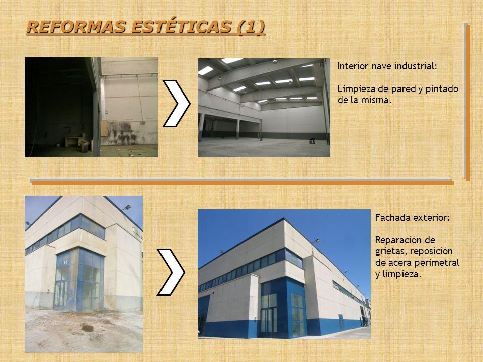 REFORMAS ESTÉTICAS (1) Interior nave industrial: Limpieza de pared y pintado de la misma. Fachada exterior: Reparación de grietas, reposición de acera