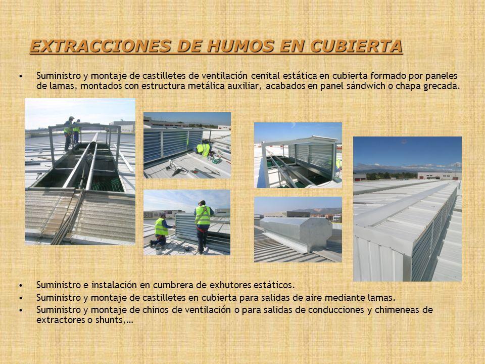 EXTRACCIONES DE HUMOS EN CUBIERTA Suministro y montaje de castilletes de ventilación cenital estática en cubierta formado por paneles de lamas, montad