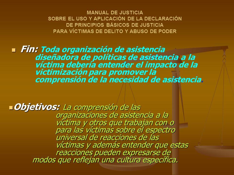 Objetivos: La comprensión de las organizaciones de asistencia a la víctima y otros que trabajan con o para las víctimas sobre el espectro universal de