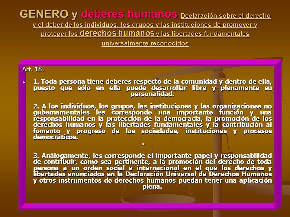 GENERO y deberes humanos Declaración sobre el derecho y el deber de los individuos, los grupos y las instituciones de promover y proteger los derechos