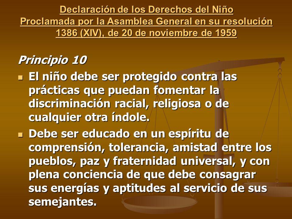 Declaración de los Derechos del Niño Proclamada por la Asamblea General en su resolución 1386 (XIV), de 20 de noviembre de 1959 Declaración de los Der
