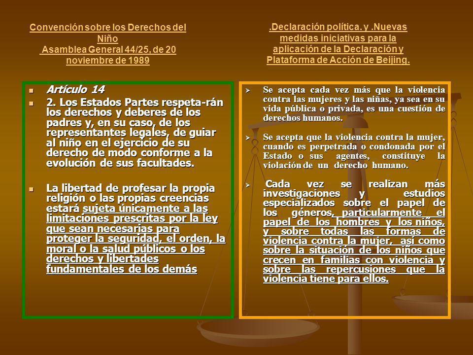 Convención sobre los Derechos del Niño Asamblea General 44/25, de 20 noviembre de 1989 Artículo 14 2. Los Estados Partes respeta-rán los derechos y de