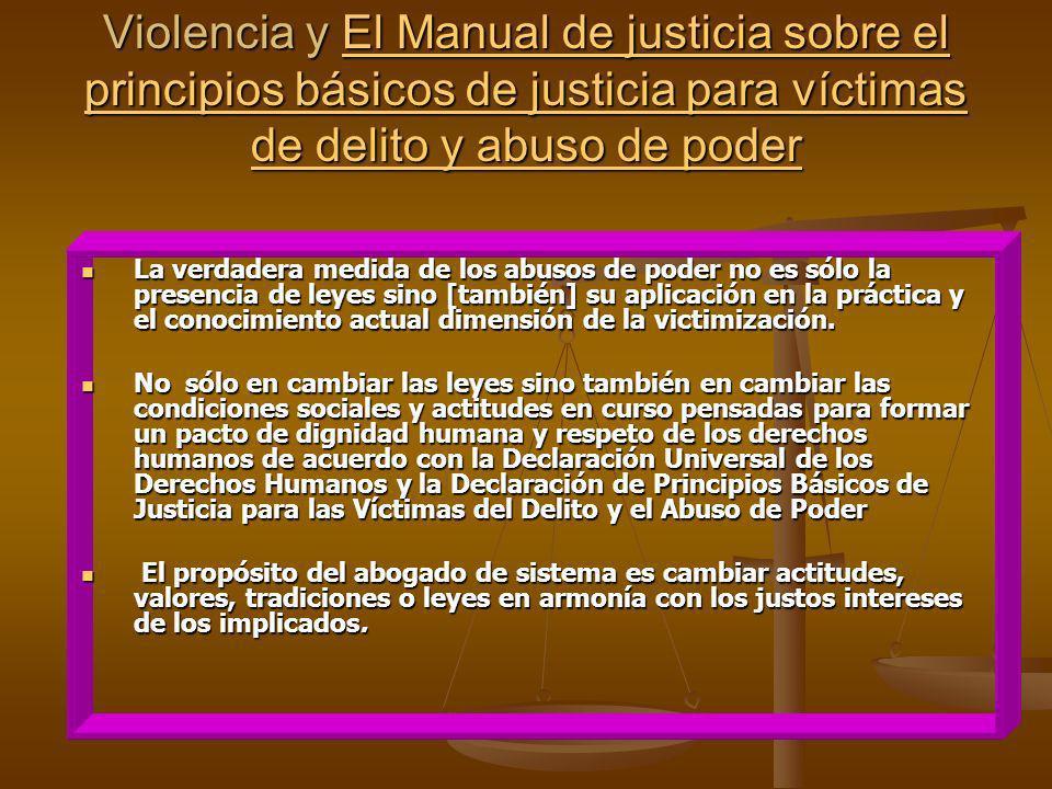 Violencia y El Manual de justicia sobre el principios básicos de justicia para víctimas de delito y abuso de poder El Manual de justicia sobre el prin