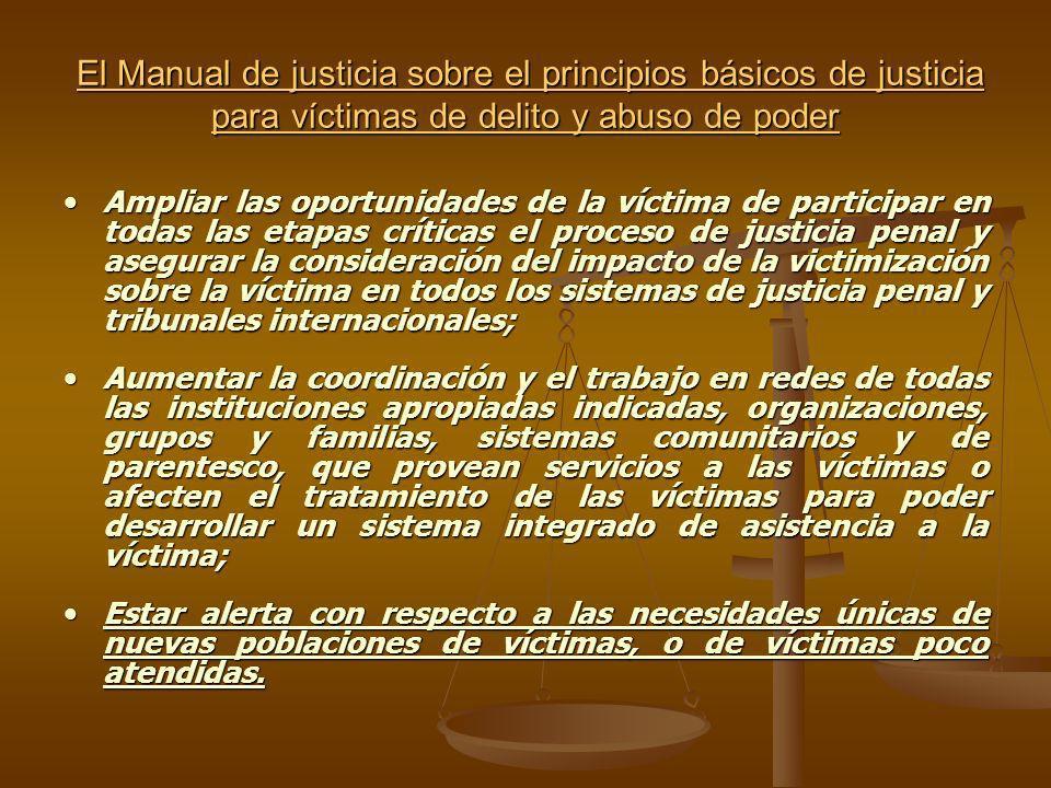El Manual de justicia sobre el principios básicos de justicia para víctimas de delito y abuso de poder El Manual de justicia sobre el principios básic