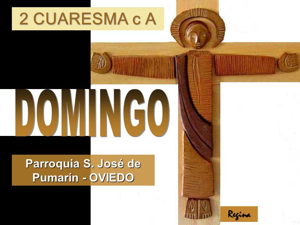 Parroquia S. José de Pumarín - OVIEDO 2 CUARESMA c A Regina