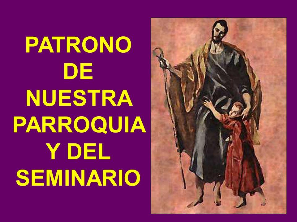PATRONO DE NUESTRA PARROQUIA Y DEL SEMINARIO