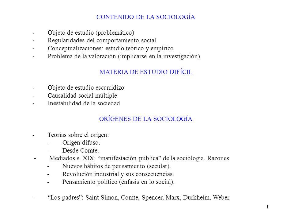 1 CONTENIDO DE LA SOCIOLOGÍA - Objeto de estudio (problemático) - Regularidades del comportamiento social - Conceptualizaciones: estudio teórico y emp