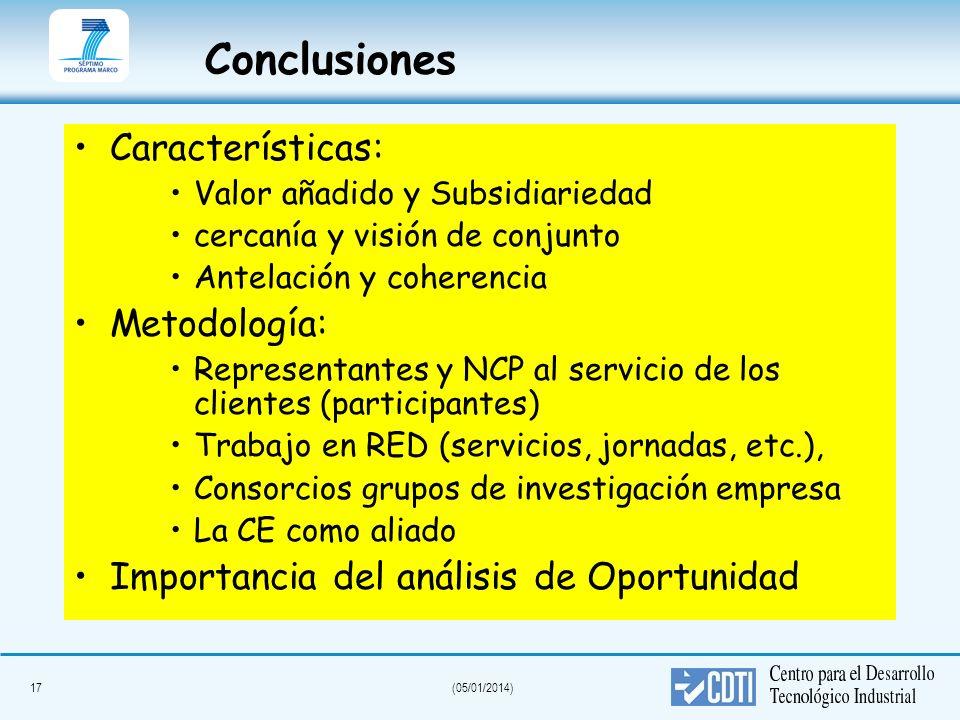 17(05/01/2014) Conclusiones Características: Valor añadido y Subsidiariedad cercanía y visión de conjunto Antelación y coherencia Metodología: Represe