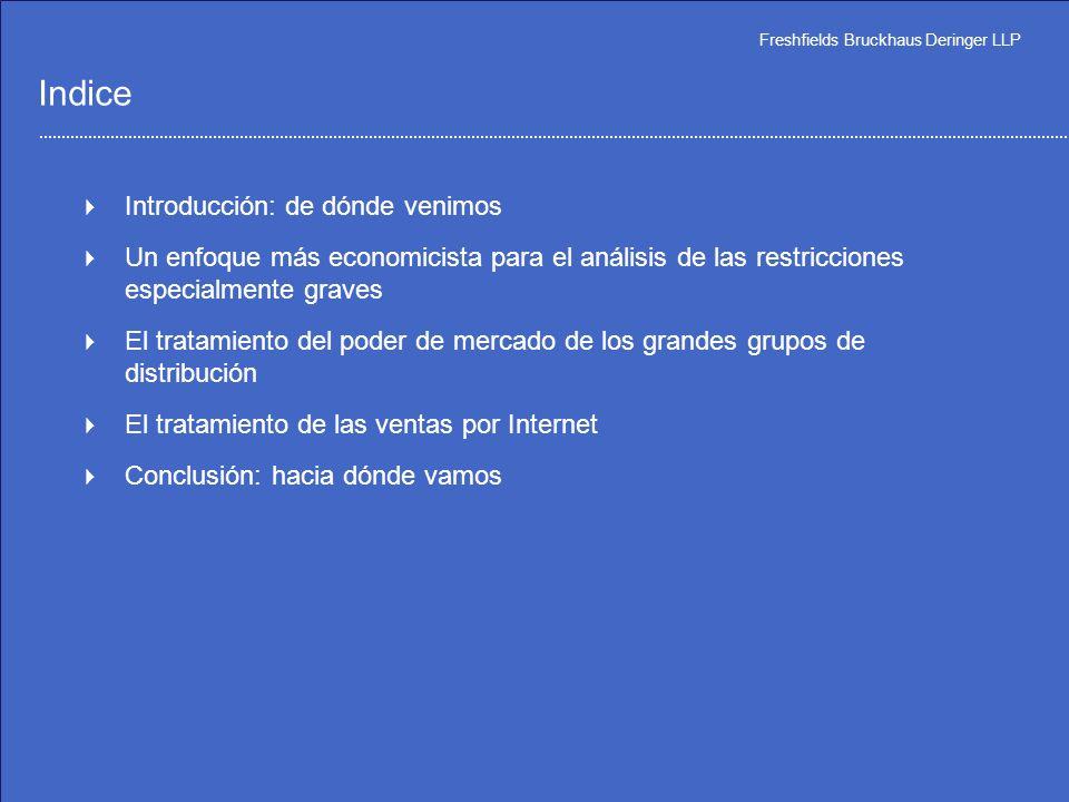 Cambios en las Reglas Aplicables a los Acuerdos Verticales : El nuevo reglamento y las nuevas directrices aplicables a las restricciones verticales 24