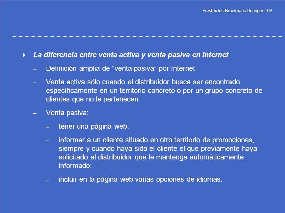 Freshfields Bruckhaus Deringer LLP El tratamiento de las ventas por Internet Internet es una herramienta muy poderosa para llegar a un mayor número y