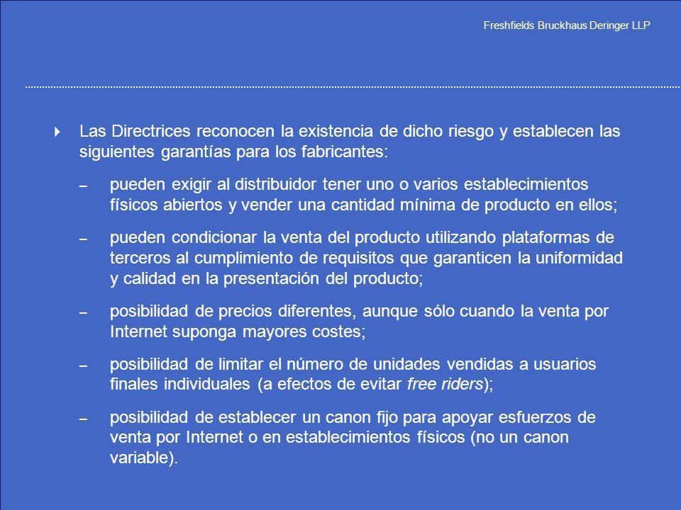 Freshfields Bruckhaus Deringer LLP Internet y los sistemas de distribución selectiva – La venta por Internet normalmente puede hacerse a precios más b