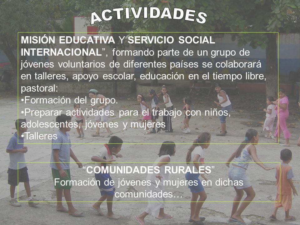 MISIÓN EDUCATIVA Y SERVICIO SOCIAL INTERNACIONAL, formando parte de un grupo de jóvenes voluntarios de diferentes países se colaborará en talleres, apoyo escolar, educación en el tiempo libre, pastoral: Formación del grupo.