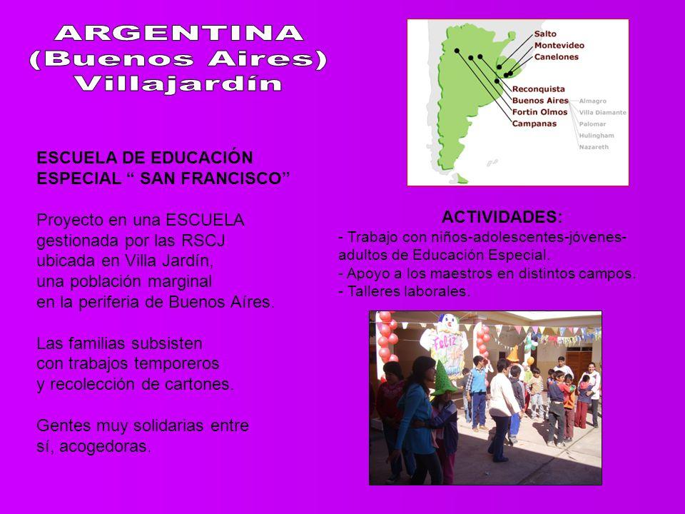 ESCUELA DE EDUCACIÓN ESPECIAL SAN FRANCISCO Proyecto en una ESCUELA gestionada por las RSCJ ubicada en Villa Jardín, una población marginal en la periferia de Buenos Aíres.
