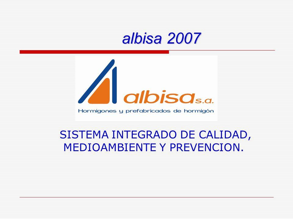 albisa 2007 SISTEMA INTEGRADO DE CALIDAD, MEDIOAMBIENTE Y PREVENCION.