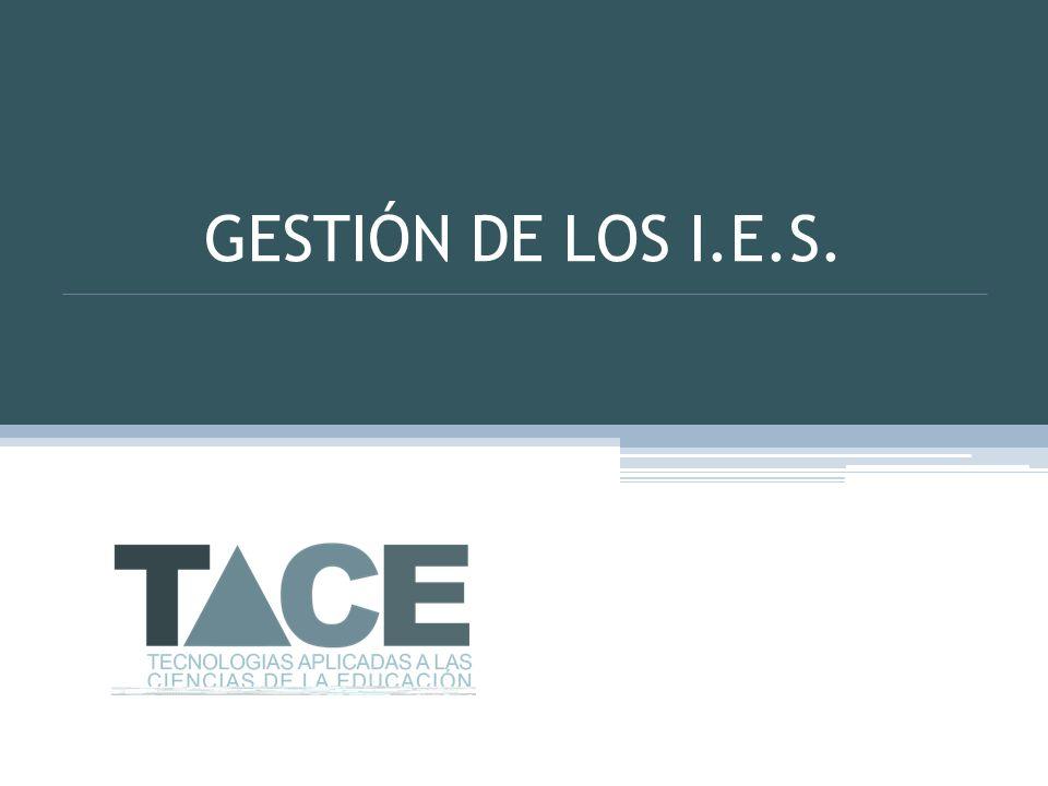 GESTIÓN DE LOS I.E.S.