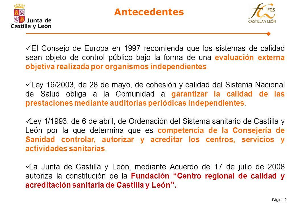 Página 2 1. El Consejo de Europa en 1997 recomienda que los sistemas de calidad sean objeto de control público bajo la forma de una evaluación externa