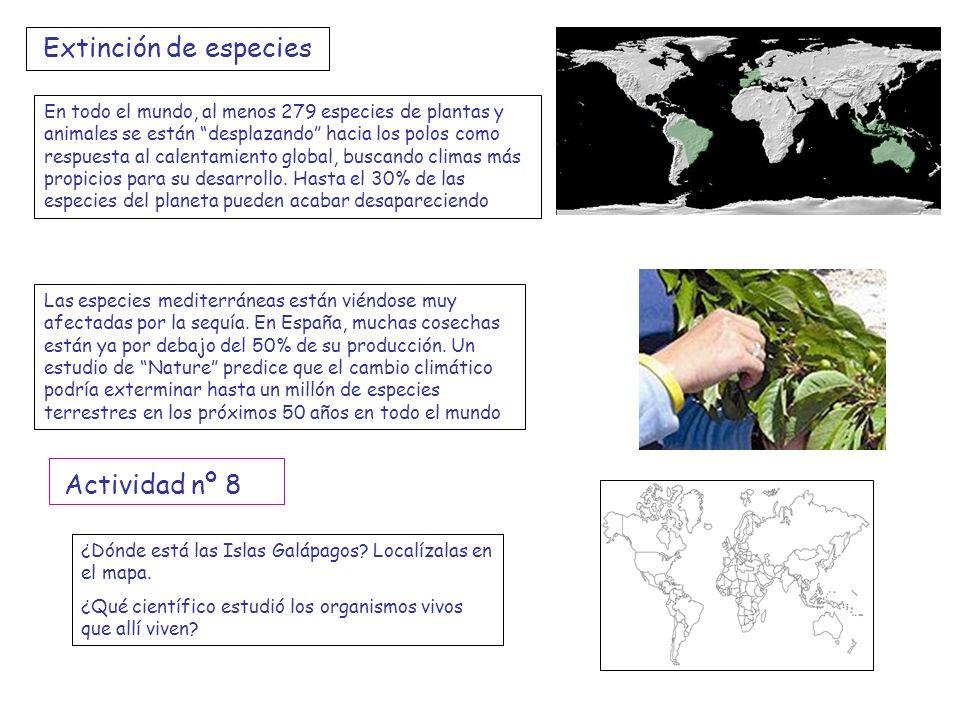Extinción de especies En todo el mundo, al menos 279 especies de plantas y animales se están desplazando hacia los polos como respuesta al calentamien