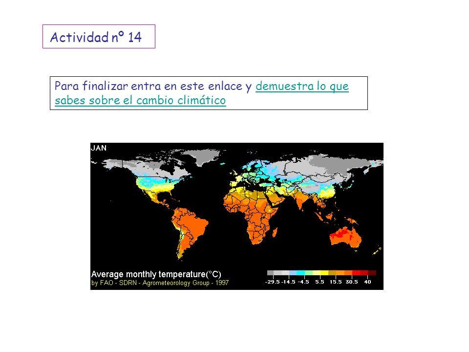 Para finalizar entra en este enlace y demuestra lo que sabes sobre el cambio climáticodemuestra lo que sabes sobre el cambio climático Actividad nº 14